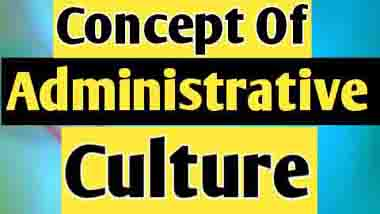 Concept of Administrative Culture in Public Administration
