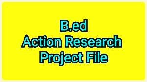 Action Research Project for B.Ed Students in English