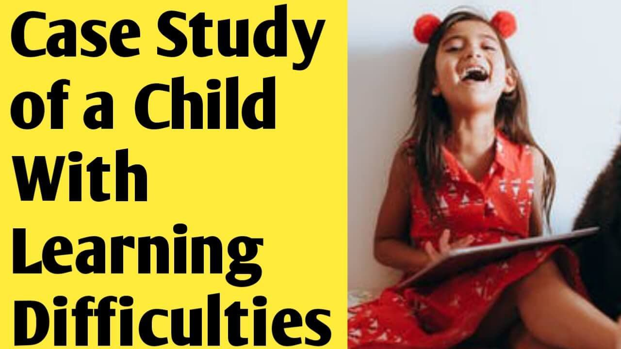 Case Study of a Child with Learning Difficulties