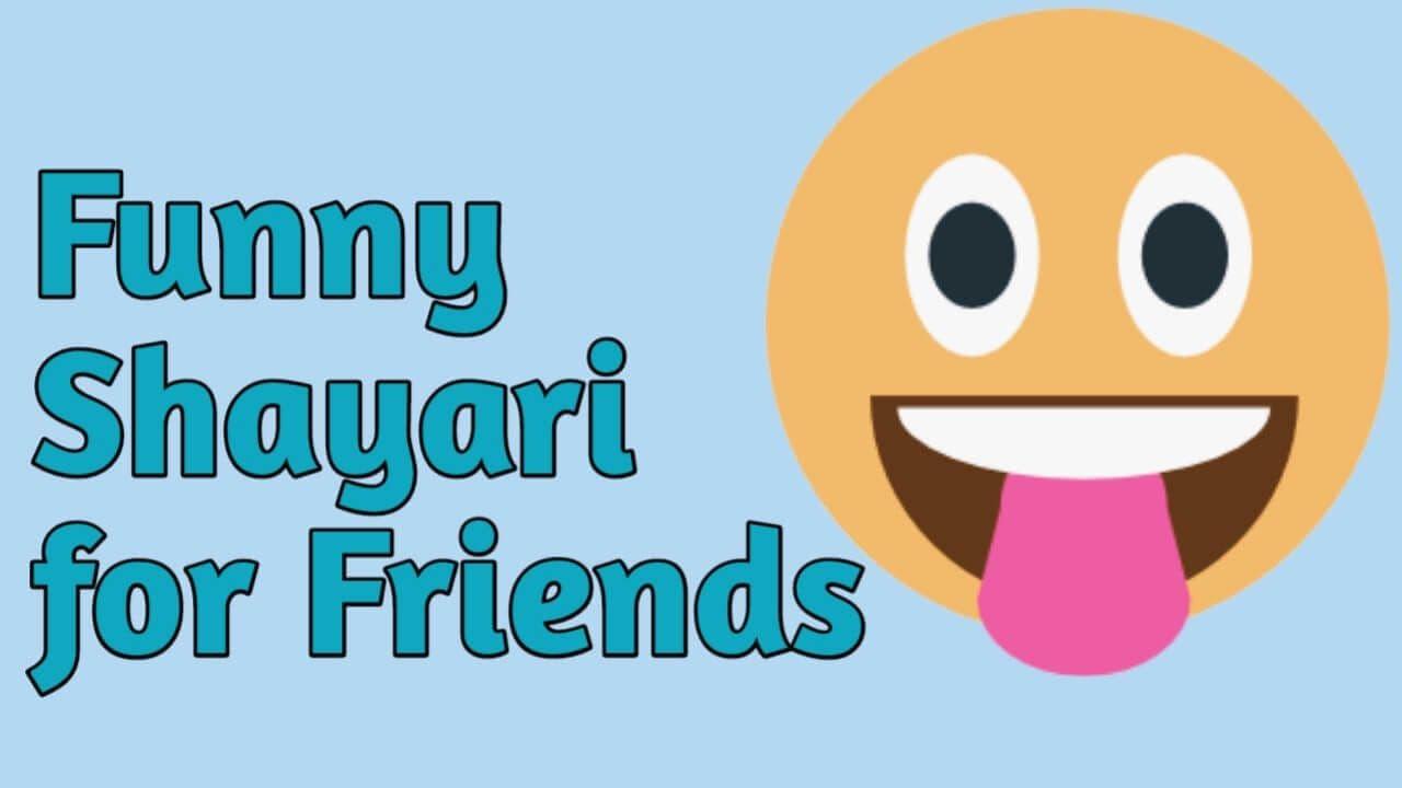 Funny Shayari for friends in Hindi